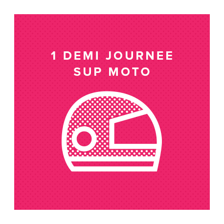 1 DEMI JOURNEE SUP MOTO